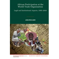 The African Participation at the World Trade Organization: Legal and Institutional Aspects : 1995-20 (BOK)