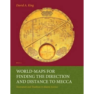 World-Maps for Finding the Direction and Distance to Mecca (BOK)
