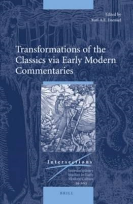 Transformations of the Classics Via Early Modern Commentarie (BOK)