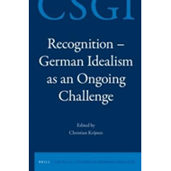 Recognition - German Idealism as an Ongoing Challenge (BOK)