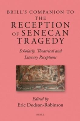 Brill's Companion to the Reception of Senecan Tragedy (BOK)