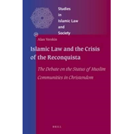 Islamic Law and the Crisis of the Reconquista (BOK)
