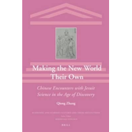 Making the New World Their Own: Chinese Encounters with Jesu (BOK)