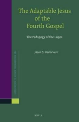 Adaptable Jesus of the Fourth Gospel (BOK)