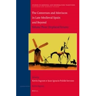 Conversos and Moriscos in Late Medieval Spain and Beyond (BOK)