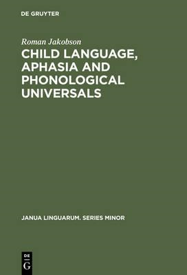 Child Language Aphasia and Phonological Universals (BOK)