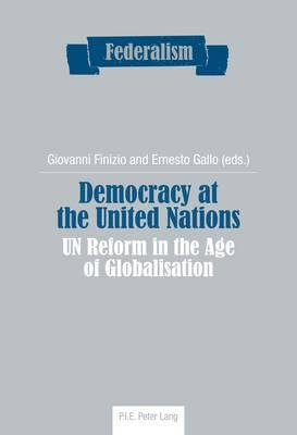 Democracy at the United Nations: Un Reform in the Age of Globalisation (BOK)