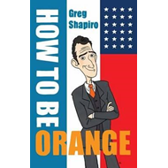 How to be Orange: An Alternative Dutch Assimilation Course (BOK)