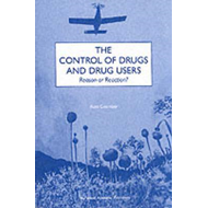 The Control of Drugs and Drug Users: Reason or Reaction? (BOK)