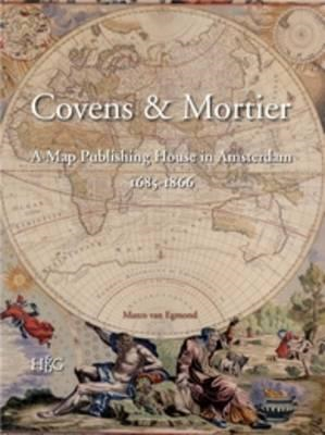 Covens & Mortier: A Map Publishing House in Amsterdam 1685-1866 (BOK)