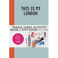 This is my London: Travel Diary, Activity Book & City Guide (BOK)