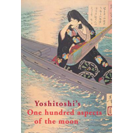 Yoshitoshi's One Hundred Aspects of the Moon (BOK)