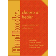 Handbook of Cheese in Health: Production, Nutrition and Medi (BOK)