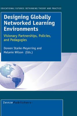 Designing Globally Networked Learning Environments (BOK)