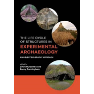 Life Cycle of Structures in Experimental Archaeology (BOK)