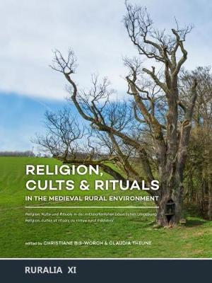 Religion, Cults & Rituals in the Medieval Rural Environment (BOK)