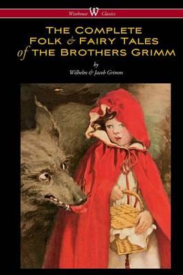 Complete Folk & Fairy Tales of the Brothers Grimm (Wisehouse (BOK)