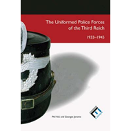 Uniformed Police Forces of the Third Reich 1933-1945 (BOK)