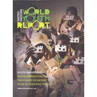 World youth report: Youth Employment, Youth Perspectives on the Pursuit of Decent Work in Changing T (BOK)