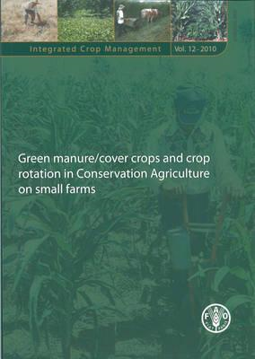 Green Manure/cover Crops and Crop Rotation in Conservation Agriculture on Small Farms (BOK)