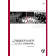 Enhancing Animal Welfare and Farmer Income Through Strategic Animal Feeding: Some Case Studies (BOK)