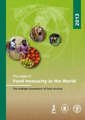 The State of Food Insecurity in the World 2013: The Multiple Dimensions of Food Security (BOK)