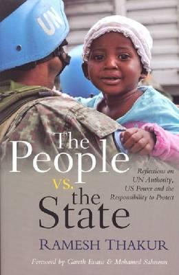 The People Vs. the State: Reflections on Un Authority, U.S. Power and the Responsibility to Protect (BOK)