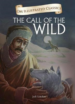 Om Illustrated Classics the Call of the Wild (BOK)