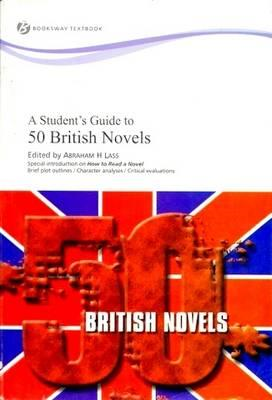Students Guide to 50 British Novels (BOK)