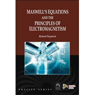 Maxwell'S Equations and the Principles of Electromagnetism (BOK)