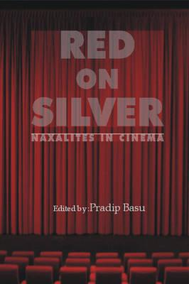 Red on Silver: Naxalites in Cinema (BOK)