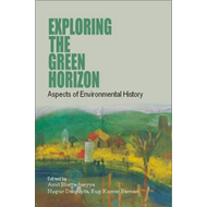 Exploring the Green Horizon: Aspects of Environmental Histor (BOK)