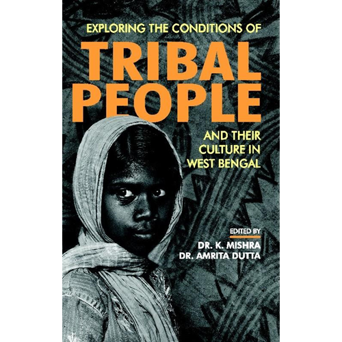 Exploring the Conditions of Tribal People and Their Culture (BOK)