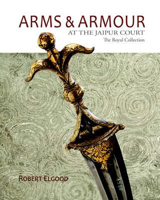 Arms & Armour at the Jaipur Court (BOK)