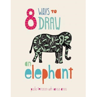 8 Ways to Draw an Elephant (BOK)