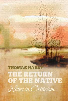Thomas Hardy's THE RETURN OF THE NATIVE: Notes in Criticism (BOK)