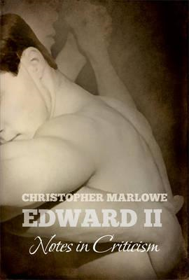 Christopher Marlowe's EDWARD II: Notes in Criticism (BOK)