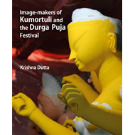 Image-Makers of Kumortuli and the Durga Puja Festival (BOK)