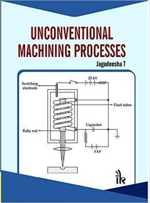 Unconventional Machining Processes (BOK)