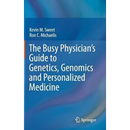 Busy Physician's Guide To Genetics, Genomics and Personalize (BOK)
