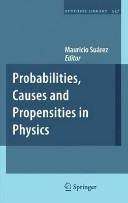 Probabilities, Causes and Propensities in Physics (BOK)