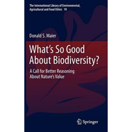 What's So Good About Biodiversity? (BOK)