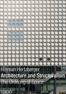 Herman Hertzberger - Architecture and Structuralism (BOK)