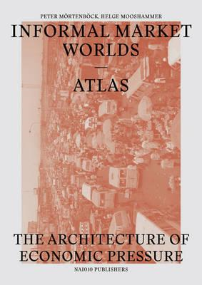 Informal Market Worlds Atlas - the Architecture of Economic (BOK)