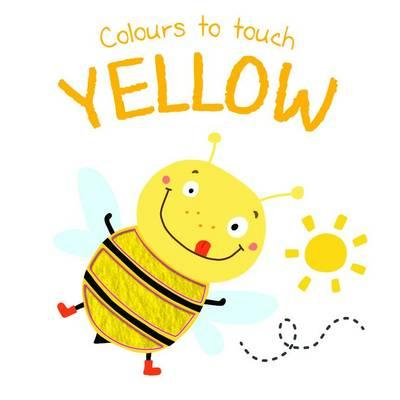Colours to Touch: Yellow (BOK)