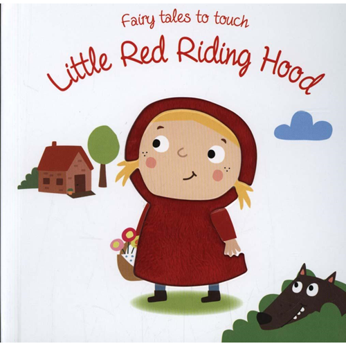 Fairy Tales to Touch: Little Red Riding Hood (BOK)