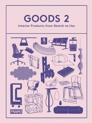 Goods 2: Interior Products from Sketch to Use (BOK)