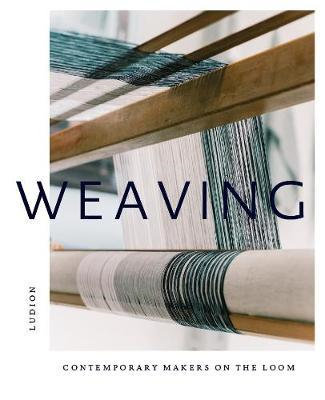Weaving: Contemporary Makers on the Loom (BOK)