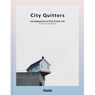 City Quitters: An Exploration of Post-Urban Life (BOK)