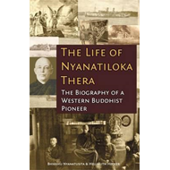 Life of Nyanatiloka Thera: The Biography of a Western Buddhist Pioneer (BOK)